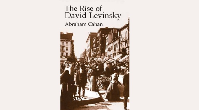 "Book Club: Abraham Cahan's ""The Rise of David Levinsky"" (1917) Wed., Nov. 9th After Minyan at 7:30 P.M."