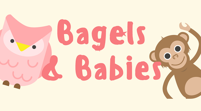 Bagels & Babies, November 24th 9:30 – 11 AM