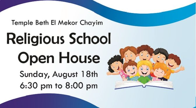 Religious School Open House, Sun. Aug. 18, 6:30 PM. See what we have planned for the coming year!
