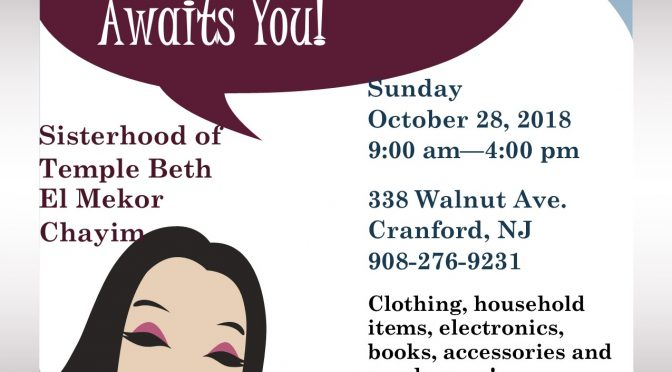 Sisterhood Rummage Sale, Sun. Oct. 28th, 9 A.M. to 4 P.M. Dropoff, Tue., Oct 23rd and Thu., Oct. 25th 9 A.M. to 7 P.M.