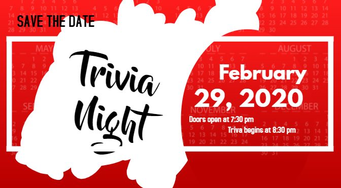 Trivia Night, February 29th, 2020 at 7:30 pm
