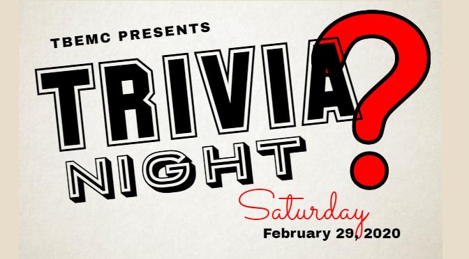 Trivia Night, February 29th, 2020 at 7:30 pm