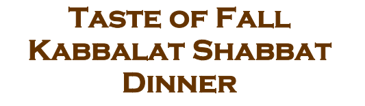 Taste of Fall Kabbalat Shabbat Dinner